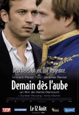 Demain dès l'aube. France, 2009. Drame psychologique de Denis Dercourt avec Vincent Perez, Jérémie Renier et Gérald Laroche (100 minutes).