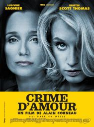 Crime d'amour. France, 2010. Suspense psychologique d'Alain Corneau avec Ludivine Sagnier, Kristin Scott Thomas et Patrick Mille (106 minutes).