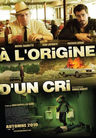 À l'originie d'un cri. Québec, 2010. Drame de Robin Aubert avec Patrick Hivon, Jean Lapointe et Michel Barrette (114 minutes).