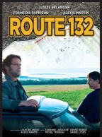 Route 132. Québec, 2010. Drame de Louis Bélanger avec François Papineau, Alexis Martin et Sophie Bourgeois (113 minutes).