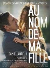 « Au nom de ma fille ». France 2016. Chronique de Vincent Garenq avec Daniel Auteuil, Sebastian Koch, Marie-Josée Croze (87 minutes).