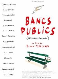 Bancs publics (Versailles rive droite). France, 2009. Comédie dramatique de Bruno Podalydès avec Josiane Balasko, Catherine Deneuve et Olivier Gourmet (114 minutes).