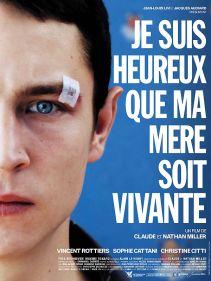 Je suis heureux que ma mère soit vivante. France, 2008. Drame de Claude et Nathan Miller avec Sophie Cattani, Christine Citti et Vincent Rottiers (90 minutes).