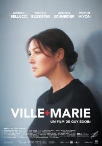 « Ville Marie ». Québec.2015. Drame psychologique de Guy Édoin avec Pascale Bussières, Monica Bellucci, Aliocha Schneider (101 min.).
