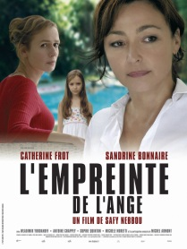 L'empreinte de l'ange. France, 2008. Drame de Safy Nebbou avec Catherine Frot, Sandrine Bonnaire et Héloïse Cunin (95 minutes).