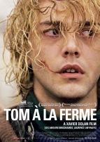« Tom à la ferme ». Québec. 2013. Drame de Xavier Dolan avec Xavier Dolan, Pierre-Yves Cardinal, Lise Roy. (95 minutes).