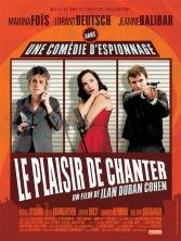 Le plaisir de chanter. France, 2008. Comédie d'Ilan Duran Cohen avec Marina Foïs, Lorànt Deutsch et Jeanne Balibar (98 minutes).