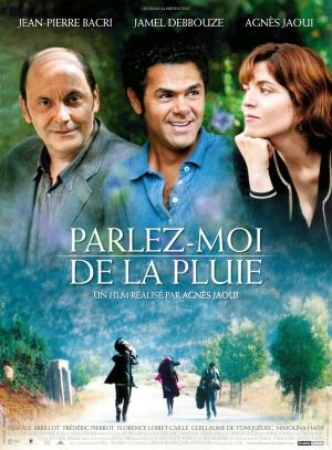 Parlez-moi de la pluie. France, 2008. Comédie dramatique d'Agnès Jaoui avec Jean-Pierre Bacri, Jamel Debbouze et Pascale Arbillot (99 minutes).