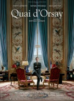 « Quai d'Orsay ». France. 2013. Comédie satirique de Bertrand Tavernier avec Raphaël Personnaz, Thierry Lhermitte, Niels Arestrup. (114 minutes).