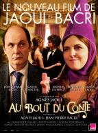 « Au bout du conte ». France. 2013. Comédie dramatique d'Agnès Jaoui avec Agnès Jaoui, Jean-Pierre Bacri et Arthur Dupont. (112 minutes)