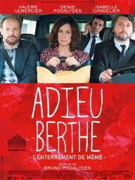 « Adieu Berthe ». France. 2012. Comédie de Bruno Polydalès avec Denis Polydalès, Valérie Lemercier et Isabelle Candelier. (100 minutes)