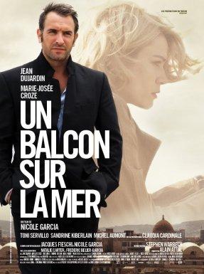 Un balcon sur la mer. France, 2011. Drame de Nicole Garcia avec Jean Dujardin, Marie-Josée Croze et Sandrine Kiberlain (107 minutes).
