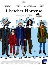 « Cherchez Hortense ». France. 2012. Comédie dramatique de Pascal Bonitzer avec Jean-Pierre Bacri, Kristin Scott Thomas et Isabelle Carré. (100 minutes)