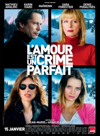 « L'Amour est un crime parfait ». France. 2013. Thriller de Arnaud Larrieu, Jean-Marie Larrieu avec Mathieu Amalric, Karin Viard, Maïwenn (111 min).