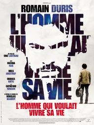 « L'homme qui voulait vivre sa vie ». France. 2010. Drame d'Éric Lartigau avec Romain Duris, Catherine Deneuve et Marina Foïs. (115 minutes)