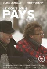 Le goût d'un pays. Québec, 2016. Documentaire de Francis Legault avec Gilles Vigneault, Fred Pellerin (102 minutes).