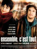 Ensemble, c'est tout. France, 2007. Comédie sentimentale de Claude Berri avec Audrey Tautou, Guillaume Canet et Laurent Stocker (97 minutes).