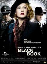 Black Book. Allemagne, Grande-Bretagn,e Pays-Bas, Belgique, 2007. Suspense de Paul Verhoeven avec Carice van Houten, Sebastian Koch et Thom Hoffman (145 minutes).