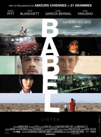 Babel. États-Unis, 2006. Drame d'Alejandro González Iñárritu avec Cate Blanchett, Brad Pitt et Gael Garcia Bernal (142 minutes).