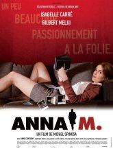 Anna M.. France, 2007. Drame psychologique de Michel Spinosa avec Isabelle Carré, Gilbert Melki et Anne Consigny (106 minutes).