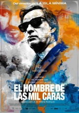El Hombre de las mil caras. Espagne, 2016. Drame policier d'Alberto Rodriguez avec Eduard Fernandez, Jose Coronado, Marta Etura (121 minutes).