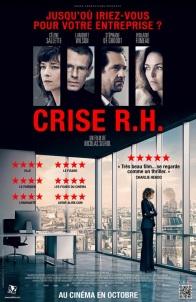 Crise R.H.. France, 2017. Drame de Nicolas Silhol avec Céline Sallette, Lambert Wilson et Violaine Fumeau (95 minutes).