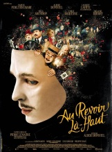 Au revoir là-haut. France, 2017. Comédie dramatique d'Albert Dupontel avec Albert Dupontel, Nahuel Perez Biscayart et Laurent Lafitte (117 minutes).