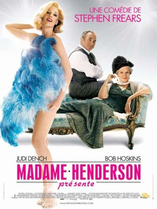 Madame Henderson présente. Grande-Bretagne, 2005. Docudrame de Stephen Frears avec Judi Dench, Bob Hoskins et Kelly Reilly (103 minutes).