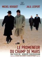 Le promeneur du champ de Mars. France, 2005. Chronique de Robert Guédiguian avec Michel Bouquet, Jalil Lespert et Philippe Fretun (116 minutes).