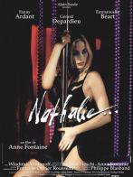 Nathalie. France, 2003. Drame d'Anne Fontaine avec Fanny Ardant, Emmanuelle Béart et Gérard Depardieu (100 minutes).