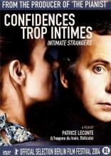 Confidences trop intimes. France, 2004. Drame psychologique de Patrice Leconte avec Fabrice Luchini, Sandrine Bonnaire et Michel Duchaussoy (104 minutes).