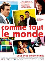 Comme tout le monde. France, Luxembourg, Canada, Belgique, 2005. Comédie de Pierre-Paul Renders avec Khalid Maadour, Caroline Dhavernas et Chantal Lauby (94 minutes).
