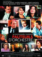 Fauteuils d'orchestre. France, 2006. Comédie dramatique de Danièle Thompson avec Cécile de France, Valérie Lemercier et Albert Dupontel (106 minutes).