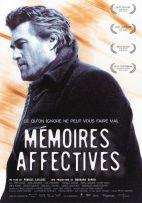 Mémoires affectives. Québec, 2004. Drame psychologique de Francis Leclerc avec Roy Dupuis, Rosa Zacharie et Nathalie Coupal (100 minutes).