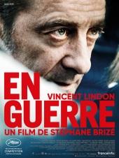 En guerre. France, 2018. Drame social de Stéphane Brizé avec Vincent Lindon, Mélanie Rover et Jacques Borderie (113 minutes).
