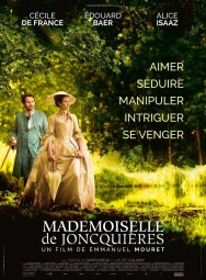 Mademoiselle de Joncquières. France, 2018. Comédie sentimentale d'Emmanuel Mouret avec Cécile de France, Édoaurd Baer et Alice Isaaz (110 minutes).