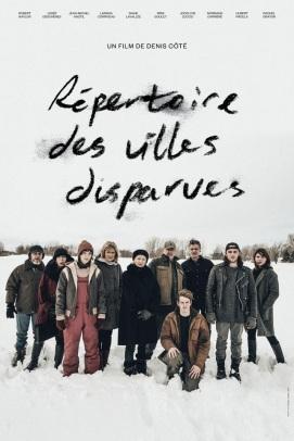 Répertoire des villes disparues. Québec, 2019. Drame psychologique de Denis Côté avec Robert Naylor, Diane Lavallée et Larissa Corriveau (96 minutes).