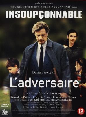 L'adversaire. France, 2002. Drame de Nicole Garcia avec Daniel Auteuil, Géraldine Pailhas et François Cluzet (129 minutes).