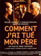 Comment j'ai tué mon père. France, 2001. Drame d'Anne Fontaine avec Charles Berling, Michel Bouquet et Natacha Régnier (98 minutes).