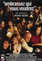 Embrassez qui vous voudrez. France, Grande-Bretagne, Italie, 2002. Comédie dramatique de Michel Blanc avec Charlotte Rampling, Jacques Dutronc et Carole Bouquet (103 minutes).