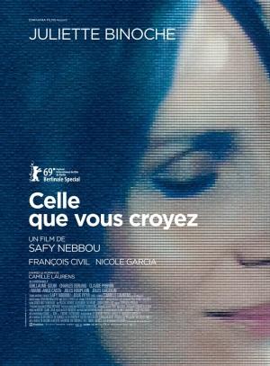 Celle que vous croyez. France, Belgique, 2019. Drame de Safy Nebbou avec Juliette Binoche, Françcois Civil et Nicole Garcia (102 minutes).